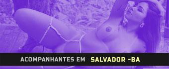 Acompanhantes em SALVADOR – BA